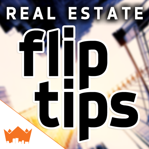 Real Estate Investing Flip Tips
